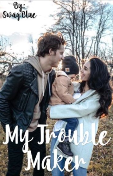 My Trouble Maker {#2 Trouble} {Justin}