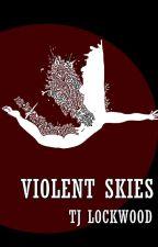 Violent Skies by TJ_Lockwood