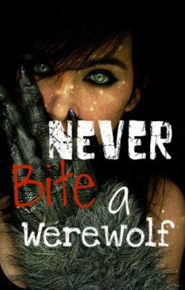 Never bite a werewolf (on hold)
