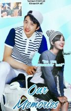 [H] Our Memories [MALAY FF] [Do Kyungsoo x Jung Eunji] by -Taenime