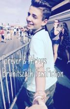 Forever and Always~       BruhitsZach Famfic by XAaliyahReeneX