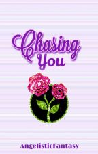 Chasing You (One shot) #Wattys2016    by AngelisticFantasy