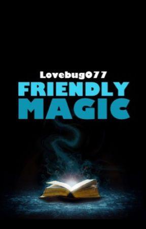 Friendly Magic by lovebug077