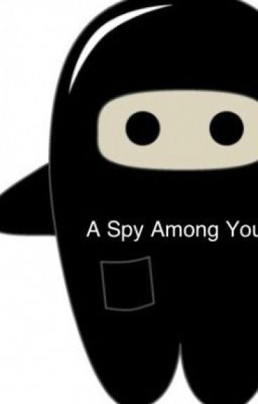 A Spy Among You