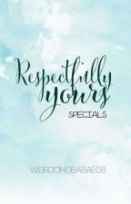 Respectfully yours' specials by Weirdongbabae08
