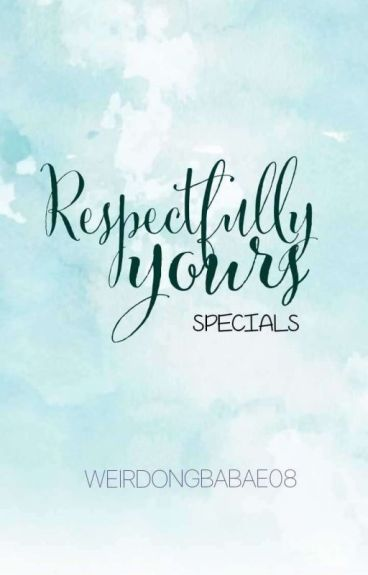Respectfully yours' specials