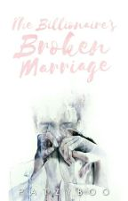 The Billionaire's Broken Marriage  by patzyboo