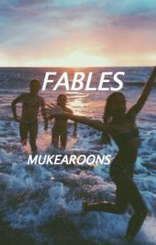 Fables || sm  ai  + lh by mukearoons