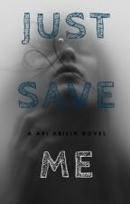 Just save me ® by Ari_Abilin