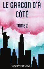 Le garçon d'à côté Tome 2 (Pause)  by WolfgirlMeg
