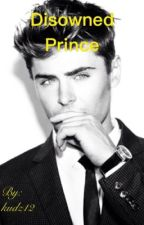 4. Disowned Prince  #romance COMPLETED by kudz12