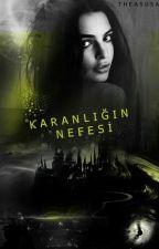 KARANLIĞIN NEFESİ by theasusa