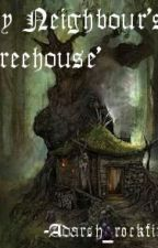 My Neighbour's 'Treehouse' by Shadow01Hunter