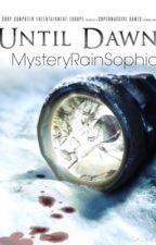 Until Dawn by MysteryRainSophia