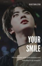 Your SMILE (BTS Jin x Reader) by JustSmile789