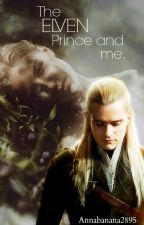 The Elven Prince and me. by Annabanana2895