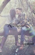 REALIDAD......   (Borrador) by lorakyad