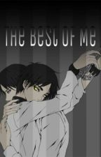 The best Of Me by Xxkimiotaku