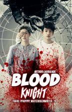 [Tran-fic][Long-fic][JinMark] Blood Knight by linhieuhy