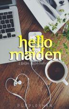 Hello, Maiden by purpleyhan