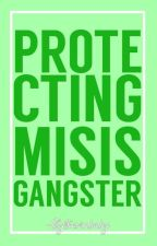 Protecting Mrs.Gangster by MadamVanderhost