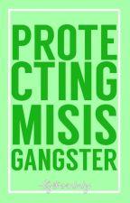 Protecting Mrs.Gangster by MadamVanderhost