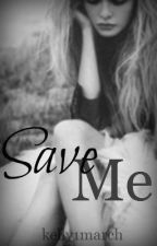 Save Me (One Direction Fanfic) by kelly1march
