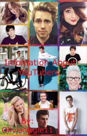 Information about Youtubers. by OliviaNagle11