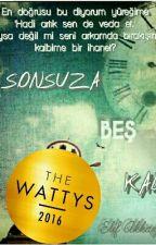 SONSUZA BEŞ KALA #WattysTR2016Kazananı by mrspatiayak
