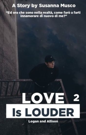 Don't leave me   Sequel di Love is louder {#wattys2017}