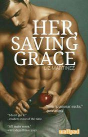 Her, Saving Grace   #Wattys2016 by MediOgress