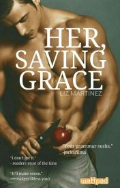 Her, Saving Grace | Wattys2016 by MediOgress
