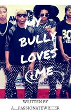 One....Two..but all my bullies love me??? #Wattys2016 by peacepunkprincess16