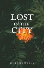 Lost in the City (LIB Book 2)[COMPLETED] by khionenyx08