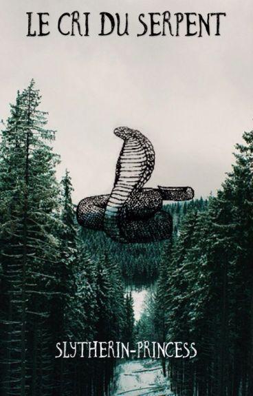 Le cri du Serpent (Harry Potter Fanfiction)