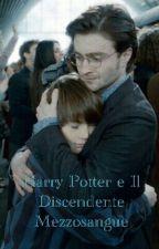 Harry Potter e Il Discendente Mezzosangue by eugeniaeaea