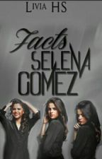 Selena Gomez Facts  by LiviaHS