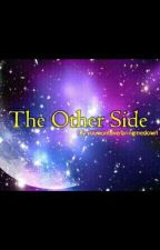 The Other Side (In revisione) by mammachiaraa