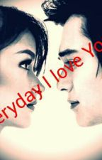 Everyday I love you by lizquenbelievers