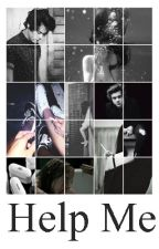 ▲ Help me° ▼ Harry Styles Fanfiction¡ HIATUS by LovingYouHarry