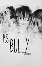 P.S. Bully by BullyingStories123