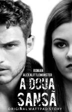 A Doua Şansă by AlexaLittleMonster