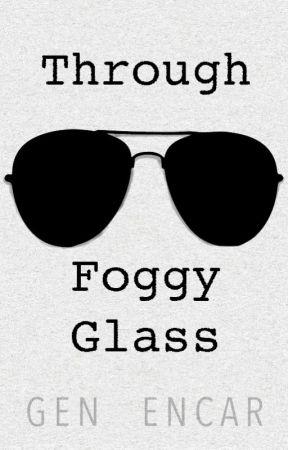 Through Foggy Glass by GenesisEncar