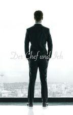 Der Chef und Ich by Ana_Grey_1997