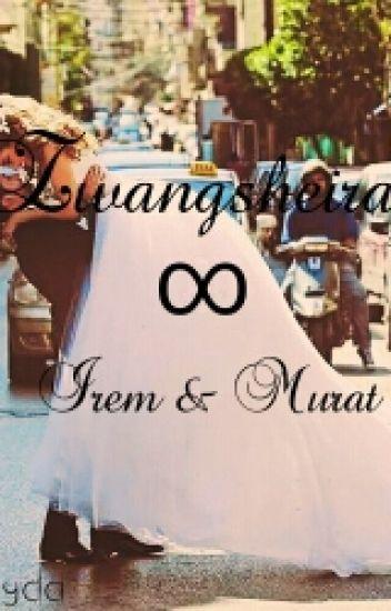 Zwangsheirat ∞ Irem & Murat ❤