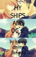 My ships an OC's by kawaiianimefangurl