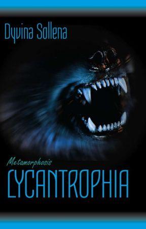 Lycantrophia ||  Metamorphosis Series Vol. 2 || Anteprima by DyvinaSollena