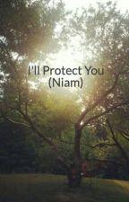 I'll Protect You (Niam) by bballrockstar1
