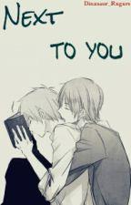 Next to you [Yaoi] 『Próximamente』 by _Dinxsaur_