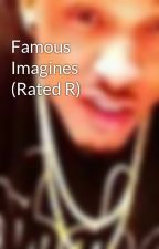 Famous Imagines (Rated R) by briannathoo143